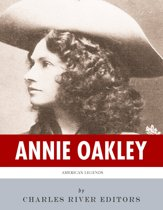American Legends: The Life of Annie Oakley