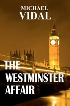 The Westminster Affair - Book One of a Trilogy