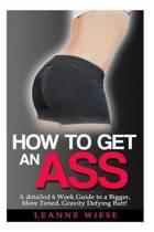 How to Get an Ass