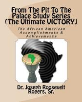 From the Pit to the Palace Study Series (the Ultimate Victory)