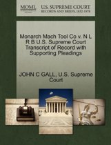 Monarch Mach Tool Co V. N L R B U.S. Supreme Court Transcript of Record with Supporting Pleadings