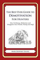 The Best Ever Guide to Demotivation for Hunters