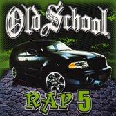 Old School Rap, Vol. 5
