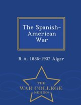 The Spanish-American War - War College Series