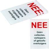 NEE Geen collectes, verkopers of geloofsovertuigers sticker. Glashelder Acrylaat . Nee sticker met 3M plakstrip. 80 mm x 50 mm x 4 mm. Nee nee sticker collectie.