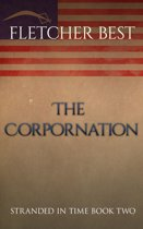 The Corpornation: Stranded in Time Book 2