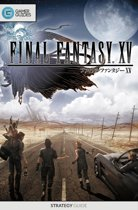Final Fantasy XV - Strategy Guide