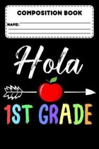 Composition Book Hola 1st Grade: Primary Composition Notebook Paper, Grades K-2, Handwriting Practice School Workbook, Back To School Supplies For 1st