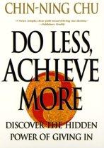 Do Less, Achieve More