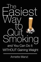 The Easiest Way to Quit Smoking and You Can Do It Without Gaining Weight