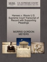 Hansen V. Illinois U.S. Supreme Court Transcript of Record with Supporting Pleadings