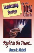 Leadership Secrets of the 10% Club
