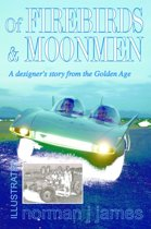 Of Firebirds & Moonmen