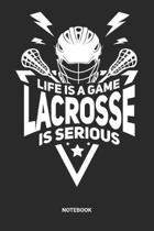 Life Is A Game Lacrosse Is Serious Notebook: Lacrosse Notebook (6x9 inches) with Blank Pages ideal as a Crosshead Journal. Perfect as a Training or Co
