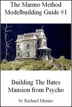 The Marmo Method Modelbuilding Guide #1: Building The Bates Mansion from Psycho