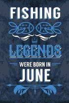 Fishing Legends Were Born In June: Fishing Journal Diary Born in June as Birthday, Fishing, Fishing gift ideas, Happy Birthday gift, Fishing Presents,