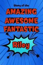 Diary of the Amazing Awesome Fantastic Riley