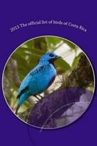 2015 the Official List of Birds of Costa Rica