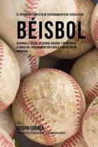El Programa Completo de Entrenamiento de Fuerza Para Beisbol