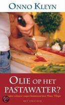 Olie Op Het Pastawater? & Andere Culinaire Vragen Beantwoord Door Onno Kleyn