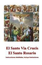El Santo Via Crucis, El Santo Rosario
