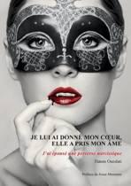 Je Lui AI Donne Mon Coeur, Elle a Pris Mon AME. J'Ai Epouse Une Perverse Narcissique.