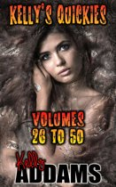Kelly's Quickies: Volumes 26 to 50