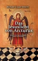Das Jesuslicht Von Arcturus
