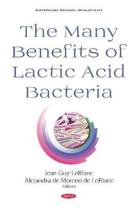 The Many Benefits of Lactic Acid Bacteria