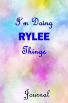 I'm Doing RYLEE Things Journal: 6x9 Notebook, Wide Ruled (Lined) blank pages, Cute Pastel Notepad with Watercolor Pattern for Girls and Women