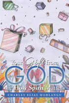 Your Gift from God the Holy Spirit Matters