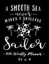 2020 Weekly Planner - A Smooth Sea Never Makes a Skillful Sailor