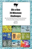 Elk-A-Bee 20 Milestone Challenges Elk-A-Bee Memorable Moments.Includes Milestones for Memories, Gifts, Grooming, Socialization & Training Volume 2