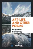 Art-Life, and Other Poems