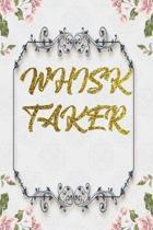 Whisk Taker: Lined Journal - Flower Lined Diary, Planner, Gratitude, Writing, Travel, Goal, Pregnancy, Fitness, Prayer, Diet, Weigh
