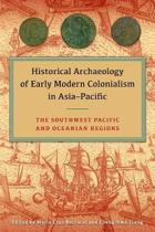 Historical Archaeology of Early Modern Colonialism in Asia-Pacific, Volume I