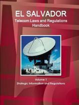El Salvador Telecom Laws and Regulations Handbook Volume 1 Strategic Information and Regulations