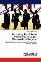 Financing Small Scale Businesses in Lagos Metropolis of Nigeria