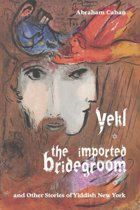 Yekl, the Imported Bridegroom, and Other Stories of Yiddish New York