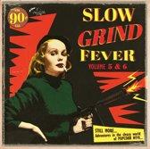 Slow Grind Fever, Vol. 5 & 6