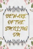 Beware Of The Smilling Dm: Lined Journal - Flower Lined Diary, Planner, Gratitude, Writing, Travel, Goal, Pregnancy, Fitness, Prayer, Diet, Weigh