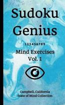 Sudoku Genius Mind Exercises Volume 1: Campbell, California State of Mind Collection