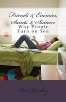 Friends & Enemies, Saints & Sinners