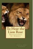 To Hear the Lion Roar