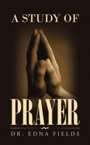 A Study of Prayer