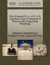 Fink (Edward R.) V. U.S. U.S. Supreme Court Transcript of Record with Supporting Pleadings
