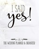 I Said Yes the Wedding Planner and Organizer