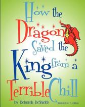 How the Dragon Saved the King (from a Terrible Chill)