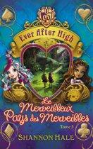 Ever After High 3 - Le merveilleux Pays des Merveilles