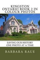 Kingston Ontario Book 2 in Colour Photos